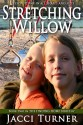 Stretching Willow by Jacci Turner, sequel to the popular Bending Willow, is here!