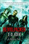 Bloodjacker by T.D. Edge