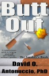 Butt Out,Quitting Without a Partner, by David O. Antonuccio, PhD, cover by Brandon Swann