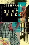 Dishrags to Dirtbags by Brooke Santina