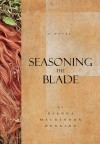 Seasoning the Blade by Dianna Henning