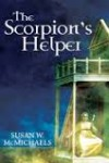 The Scorpion's Helper by Susan W. McMichaels