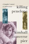 Killing Penelope by Kimball Converse Pier