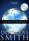 Going Harvey in the Big House by Doug Smith