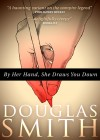 By Her Hand by Doug Smith