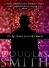 Going Down to Lucky Town by Doug Smith