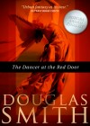 The Dancer at the Red Door by Doug Smith