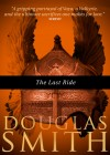 The Last Ride by Doug Smith