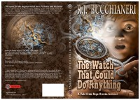 The Watch That Could Do Anything by R.J. Bucchianeri, print book cover by Joe Calkins