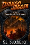 Django Jagger and The People od Darkness by RJ Bucchianeri